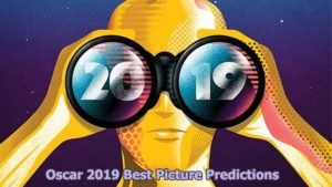Oscar 2019 Best Picture Predictions