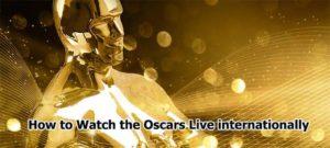Watch the Oscars Live internationally